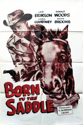 Born to the Saddle (Original poster for the 1953 film). William Beaudine, Adele Buffington, Donald Woods Leif Erickson, Chuck Courtney, Rand Brooks, director, screenwriter, starring.