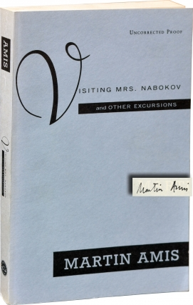 Visiting Mrs. Nabokov and Other Excursions (Signed Uncorrected Proof). Martin Amis