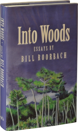 Into Woods (First Edition). Bill Roorbach