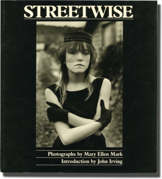 Streetwise (First Edition). Mary Ellen Mark, John Irving, photographer, introduction