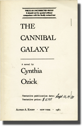 The Cannibal Galaxy (Uncorrected Proof). Cynthia Ozick