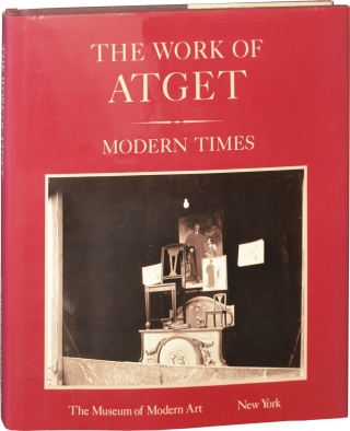 The Work of Atget, Vol. IV: Modern Times (First Edition). Eugene Atget, John Szarkowski, Maria...
