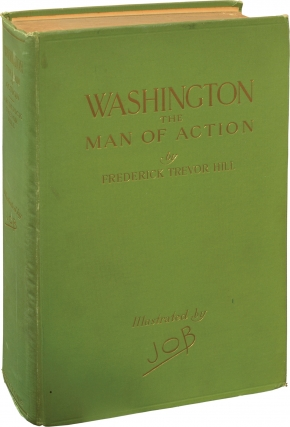 Washington: The Man of Action (First Edition). Frederick Trevor Hill