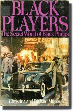 Black Players: The Secret World of Black Pimps (Uncorrected Proof). Christina, Richard Milner.