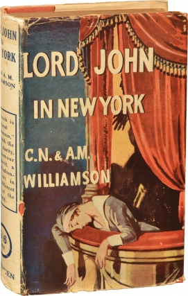Lord John in New York (First UK Edition). C. N. Williamson, A M. Williamson