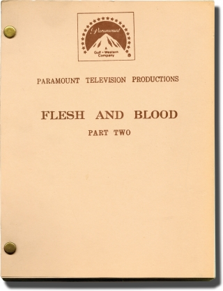 Flesh and Blood [Flesh and Blood: Part Two] (Original teleplay script for the 1979 film). Jud...