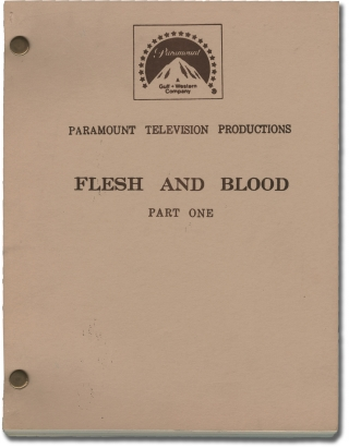 Flesh and Blood [Flesh and Blood: Part One] (Original teleplay script for the 1979 film). Jud...