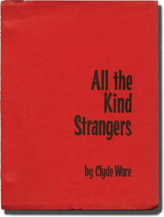 All the Kind Strangers (Original screenplay for the 1974 television movie). Burt Kennedy, Clyde...