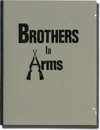 Brothers in Arms (Original screenplay for the 1988 film). George Bloom, D. Shone Kirkpatrick, Charles Grant Todd Allen, Jack Starrett, Dedee Pfeiffer, director, screenwriters, starring.