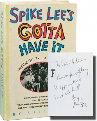 Spike Lee's Gotta Have It: Inside Guerrilla Filmmaking (First Edition, inscribed by Spike Lee to producer David Puttnam). Spike Lee, Nelson George, introduction.