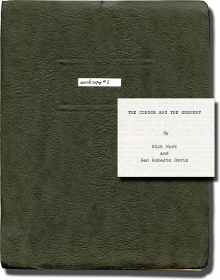 The Condor and the Serpent (Two Original screenplays for an unproduced film). Nick Hurk, Ben Roberts Davis, Hurk Davis, screenwriters, author.