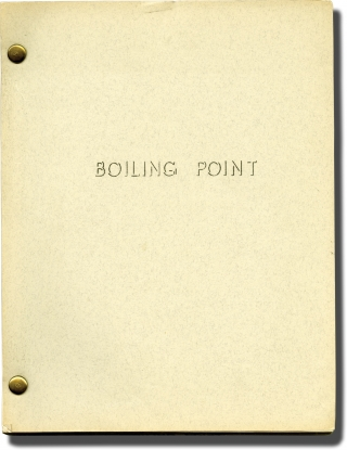 Boiling Point (Original screenplay for an unproduced film). David Harmon, screenwriter.