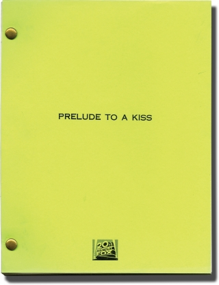 Prelude to a Kiss (Original screenplay for the 1992 film). Norman Rene, Craig Lucas, Meg Ryan...
