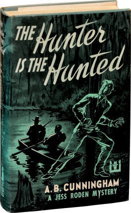 The Hunter is the Hunted (First Edition). A B. Cunningham
