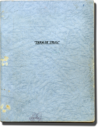 Term of Trial (Original screenplay for the 1962 film, copy belonging to producer James H. Ware)....