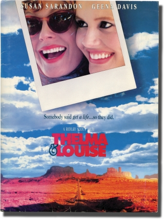 Thelma and Louise (Original press kit for the 1991 film). Ridley Scott, Callie Khouri, Susan Saradon Geena Davis, Brad Pitt, Harvey Keital, Michael Madsen, director, screenwriter, starring.