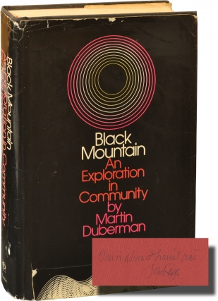 Black Mountain: An Exploration in Community (First Edition, signed by John Cage). Martin Duberman