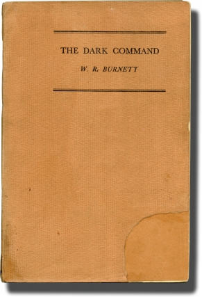 The Dark Command (UK Uncorrected Proof). W. R. Burnett