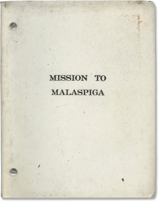 Mission to Malaspiga (Original screenplay for an unproduced film). Evelyn Anthony, Jud Kinberg...