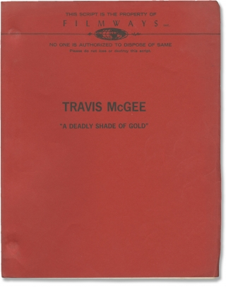 Travis McGee: A Deadly Shade of Gold (Original screenplay for an unproduced film). John D....