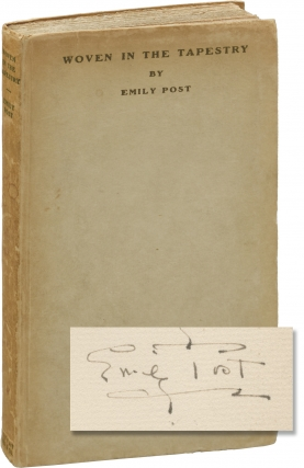 Woven in the Tapestry (First Edition, inscribed in the year of publication). Emily Post