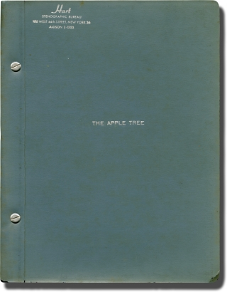 The Apple Tree (Original script for the 1966 play). Mark Twain, Frank R. Stockton, Jules Feiffer,...