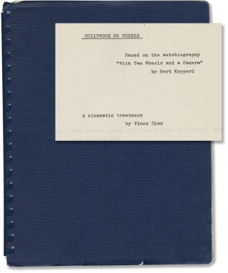 Hollywood on Wheels (Original treatment script for an unproduced film). Bert Kopperl, Vince Diaz,...
