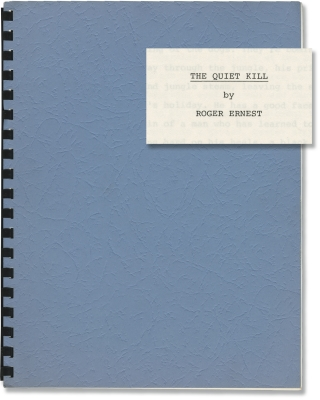 The Quiet Kill (Original treatment script for an unproduced film). Roger Ernest, screenwriter