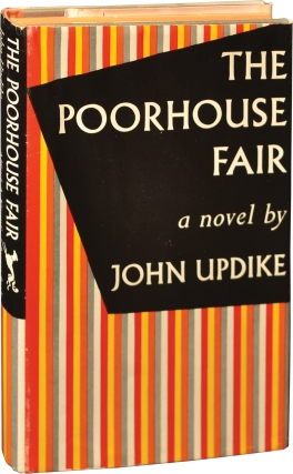 The Poorhouse Fair (First Edition). John Updike