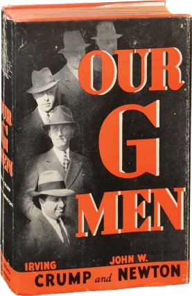 Our G-Men and Other Federal Agents (First Edition). Irving Crump, John W. Newton