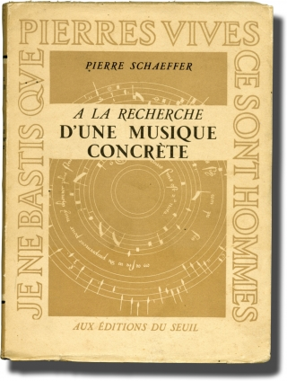 A la recherche d'une musique concrete [In Search of a Concrete Music] (First Edition). Pierre Schaeffer.