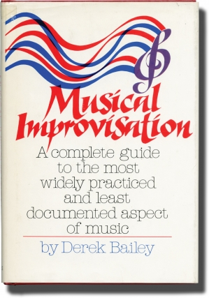 Musical Improvisation (First Edition). Derek Bailey