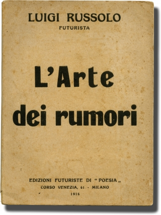 L'Arte dei rumori [The Art of Noises] (First Edition). Luigi Russolo