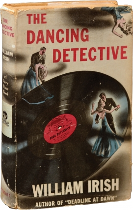 The Dancing Detective (First Edition). Cornell Woolrich, William Irish