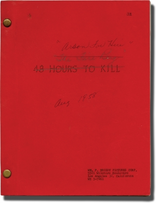 Arson for Hire [48 Hours to Kill] (Original screenplay for the 1959 film noir). Thor Brooks, Tom...