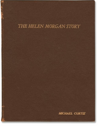 The Helen Morgan Story (Original screenplay for the 1957 film). Michael Curtiz, Stephen...