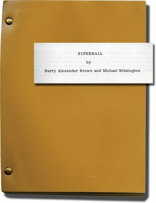 Superball (Original screenplay for an unproduced film). Barry Alexander Brown, Michael Wilmington, Barry Shils, screenwriters, producer.