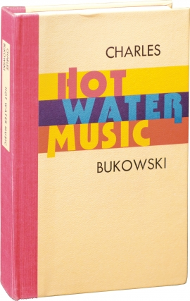 Hot Water Music (First Edition). Charles Bukowski