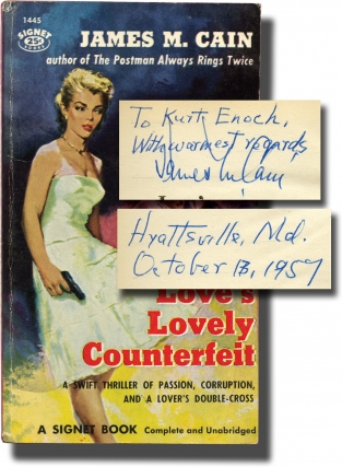 Love's Lovely Counterfeit (First Edition in paperback, inscribed to Signet Books founder Kurt Enoch). James M. Cain.