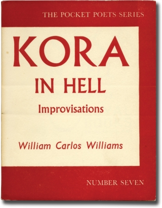 Kora in Hell: Improvisations (First Edition). William Carlos Williams.