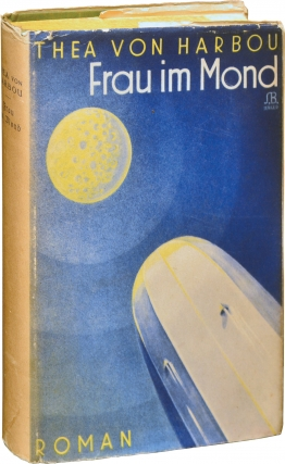 Frau im Mond [Woman in the Moon] (First Edition). Fritz Lang, Thea Von Harbou.
