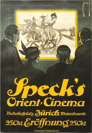 Speck's Orient-Cinema (Original poster advertising the 1916 opening of the Zurich cinema house)....
