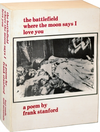 The Battlefield Where the Moon Says I Love You (First Edition). Frank Stanford
