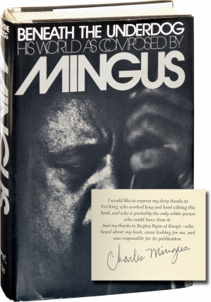 Beneath the Underdog (Signed First Edition). Charles Mingus, Nel King