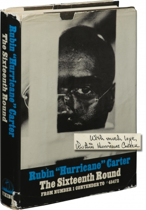 "The Sixteenth Round: From Number 1 Contender to #45472 (Signed First Edition). Rubin ""Hurricane""..."
