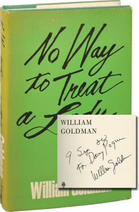 No Way to Treat a Lady (First Hardcover Edition). William Goldman, Harry Longbaugh