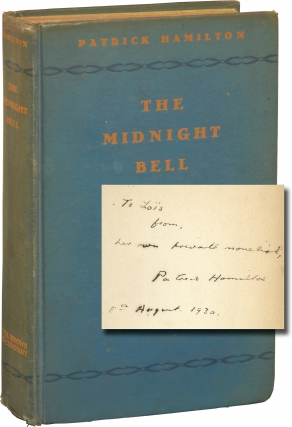 The Midnight Bell (First Edition, inscribed by the author to his wife). Patrick Hamilton