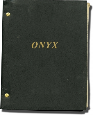 Onyx (Original screenplay for an unproduced film). Lincoln Kilpatrick, J S. Cardone, Bill Nolan,...