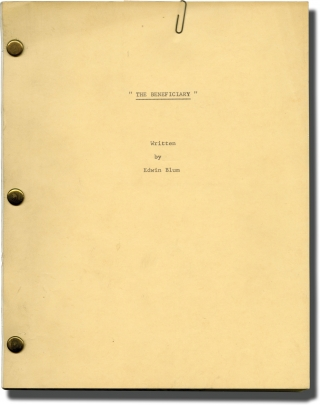 The Beneficiary (Original screenplay for an unproduced film). Edwin Blum, screenwriter