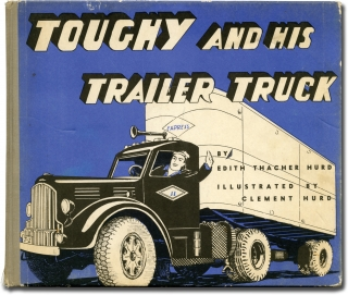 Toughy and his Trailer Truck (First Edition). Edith Thatcher Hurd, Clement Hurd